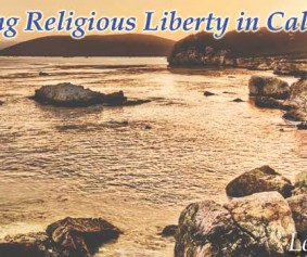 FML Defends Religious Liberty in California