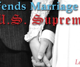 FML Defends Marriage in US Supreme Court